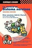 img - for Lo esencial en sistema nervioso, 2e (Curso Crash De Mosby) (Spanish Edition) by Lasserson BSc Daniel Briar BSC Charlotte (2004-07-15) Paperback book / textbook / text book