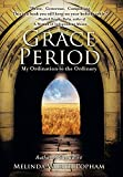 Grace Period: My Ordination to the Ordinary