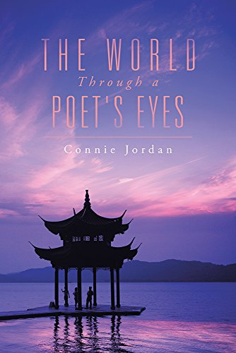 Book: The World, Through a Poet's Eyes by Connie Jordan