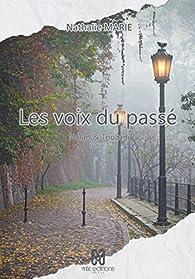 Nolan & Touzani, tome 1 : Les voix du passé  par Nathalie Marie