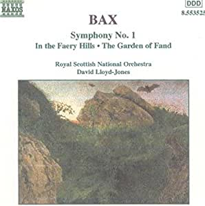 Bax: Symphony No. 1 / In the Faery Hills / The Garden of Fand