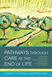 img - for Pathways through Care at the End of Life: A Guide to Person-Centred Care book / textbook / text book