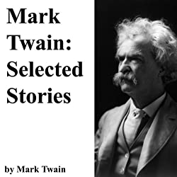 Mark Twain: Selected Stories
