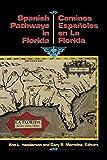 Spanish Pathways in Florida, 1492-1992: Caminos Españoles en La Florida, 1492-1992 (English and Spanish Edition)
