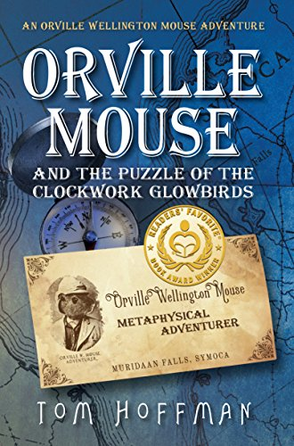 Orville Mouse and the Puzzle of the Clockwork Glowbirds by Tom Hoffman ebook