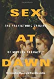 Sex at Dawn: The Prehistoric Origins of Modern Sexuality, Christopher Ryan, Cacilda  Jethá, 0061707805