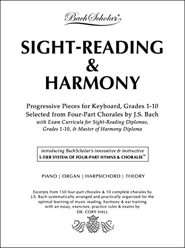 SIGHT-READING & HARMONY: Progressive Pieces for Keyboard, Grades 1-10, Selected from Four-Part Chorales by J.S. ()