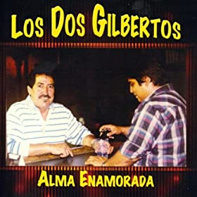 Amazon.com: Alma Enamorada: Los Dos Gilbertos: MP3 Downloads