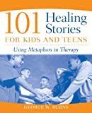 img - for 101 Healing Stories for Kids and Teens: Using Metaphors in Therapy book / textbook / text book