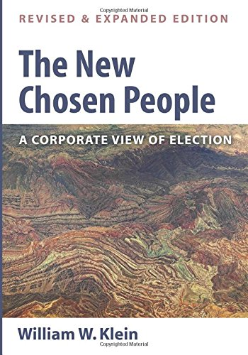 Read Online The New Chosen People, Revised and Expanded Edition: A Corporate View of Election pdf epub