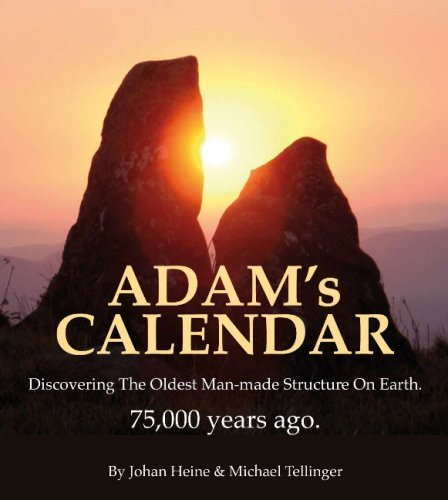 1500 Calendar - Adam's Calendar: Discovering the oldest man-made structure on Earth - 75,000 old