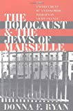 Front cover for the book The Holocaust and Jews of Marseille: The Enforcement of Anti-Semitic Policies in Vichy France by Donna F. Ryan