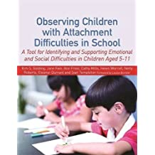 Observing Children with Attachment Difficulties in Preschool Settings: A Tool for Identifying and Supporting Emotional and Social Difficulties by Ann Frost (2012-11-15)