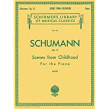 Scenes from Childhood, Op. 15 (Kinderszenen): Piano Solo