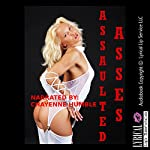 Assaulted Asses: Five Hardcore First Anal Sex Erotica Stories | Sonata Sorento,Jeanna Yung,Brianna Spelvin,Lisa Vickers,Felicia Gray