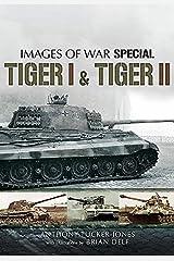 Tiger I & Tiger II (Images of War) Kindle Edition