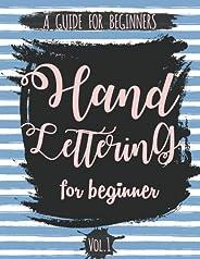 Hand Lettering For Beginner Volume1: A Calligraphy and Hand Lettering Guide For Beginner - Alphabet Drill, Pra