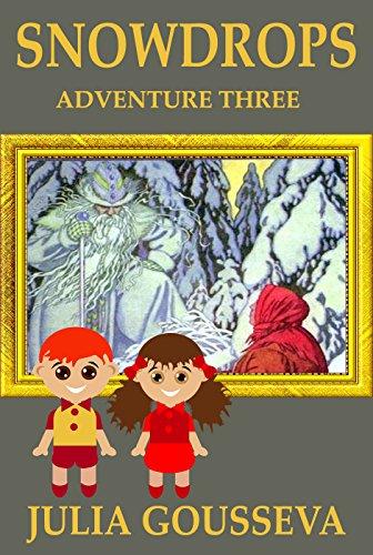 Snowdrops: Adventure Three (Book #3 in Adventures of Alex and Katie series)