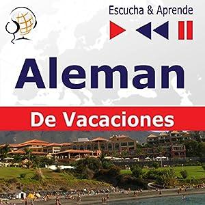 Deutsch für die Ferien - Alemán De Vacaciones (Escucha & Aprende) Audiobook