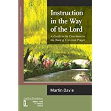 Instruction in the Way of the Lord: A Guide to the Catechism in the Book of Common Prayer