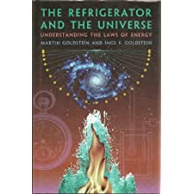 The Refrigerator and the Universe: Understanding the Laws of Energy