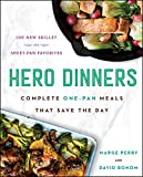 Hero Dinners: Complete One-Pan Meals That Save the