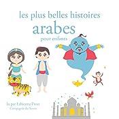 Les plus belles histoires arabes pour les enfants (Les plus beaux contes pour enfants)   Hans Christian Andersen,  Frères Grimm, Charles Perrault
