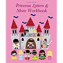 Princess Letters & More Workbook: Tracing letters and numbers workbook with activities