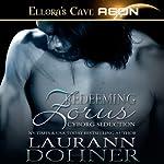 Redeeming Zorus: Cyborg Seduction, Book 6 | Laurann Dohner