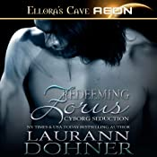 Redeeming Zorus: Cyborg Seduction, Book 6 | Laurann Dohner
