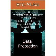 La cybercriminalité, le manuel juridique belge des contenus illicites (French Edition)