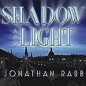 Shadow and Light: A Novel Audiobook by Jonathan Rabb Narrated by Simon Prebble