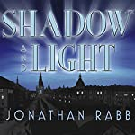 Shadow and Light: A Novel | Jonathan Rabb