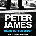 Dead Letter Drop Audiobook by Peter James Narrated by Christopher Webster