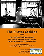 The Pilates Cadillac - Part II: The Leg Spring, Airplane Board, Arm Spring, Baby/Arm Chair Spring, Fuzzies and