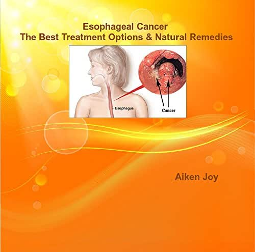 Esophageal Cancer – The Best Treatment Options & Natural Remedies