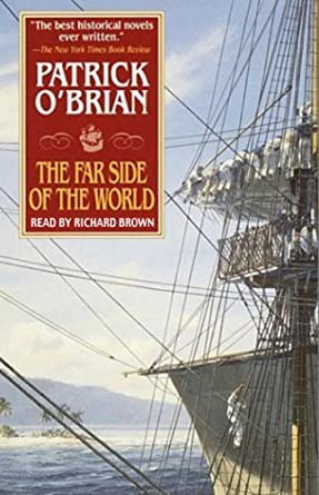 Aubrey-Maturin in Brief…A Review & 10: The Far Side of the World