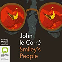 Smiley's People: The Karla Trilogy, Book 3 Audiobook by John le Carré Narrated by Michael Jayston
