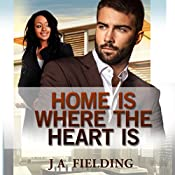 Home Is Where The Heart Is (A Billionaire BWWM Interracial Romance Book 1)  | J A Fielding