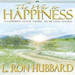 The Way to Happiness: A Common Sense Guide to Better Living | L. Ron Hubbard