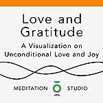Love and Gratitude: A Visualization on Unconditional Love and Joy | Vijaya Nair