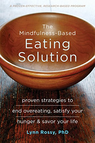 The Mindfulness-Based Eating Solution: Proven