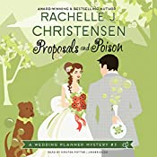 Proposals and Poison: A Wedding Planner Mystery, Book 3 | Rachelle J. Christensen