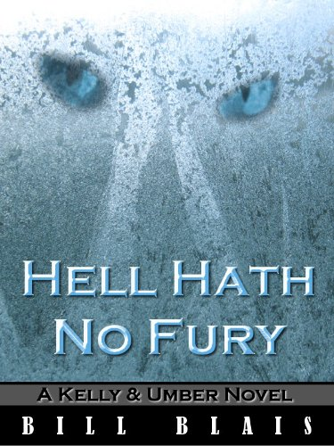 Hell Hath  No Fury (A Kelly & Umber Novel Book 2)