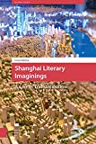 Shanghai Literary Imaginings: A City in Transformation (Asian Cities)