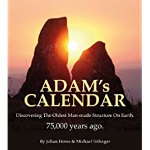Adam's Calendar: Discovering the oldest man-made structure on Earth - 75,000 old