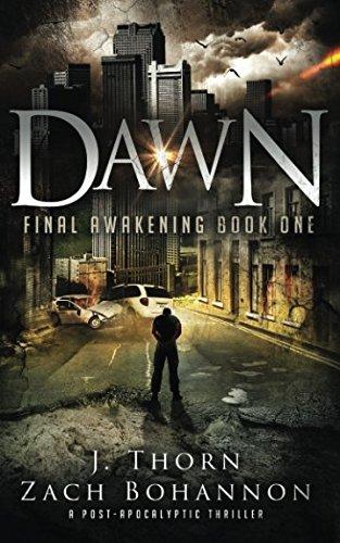 Dawn: Final Awakening Book One (A Post-Apocalyptic Thriller) (Volume 1)