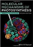 Molecular Mechanisms of Photosynthesis, Blankenship, Robert E., 1405189754