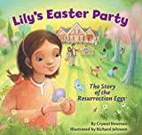 Lily's Easter Party: The Story of the Resurrection Eggs