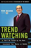img - for TrendWatching: Don't Be Fooled by the Next Investment Fad, Mania, or Bubble book / textbook / text book